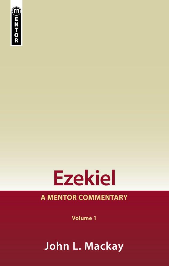 Ezekiel Vol 1, A Mentor Commentary