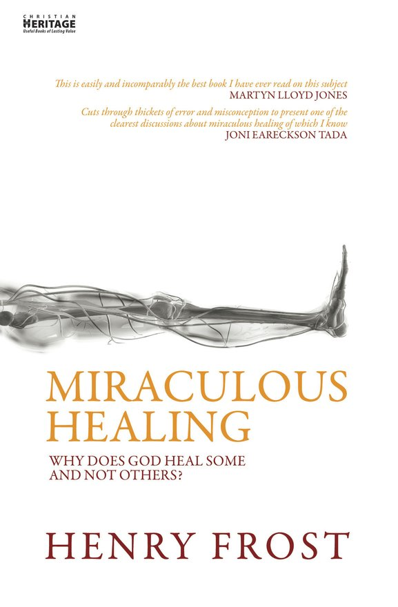 Miraculous Healing, Why does God heal some and not others?
