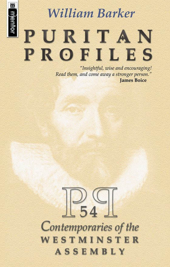 Puritan Profiles, 54 Contemporaries of the Westminster Assembly