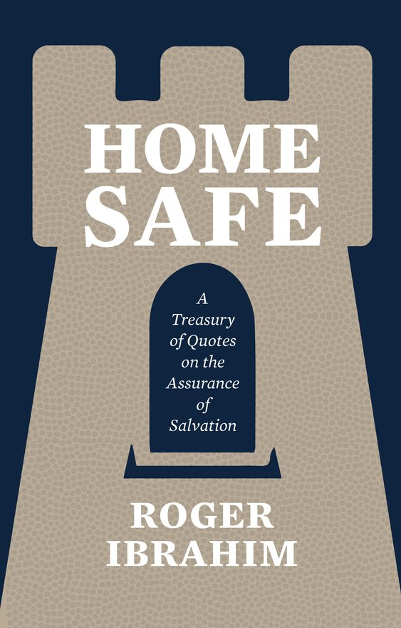 Home Safe, A Treasury of Quotes on the Assurance of Salvation