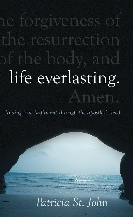 Life Everlasting, Finding True Fulfilment through the Apostles' Creed