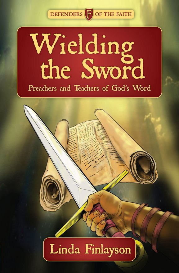 Wielding the Sword, Preachers and Teachers of God's Word
