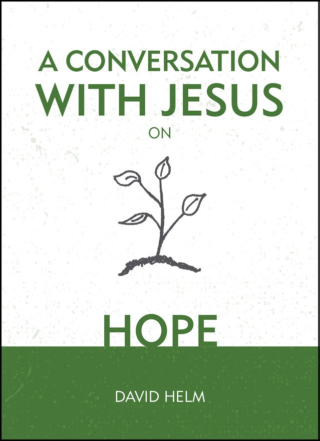 A Conversation With Jesus… on Hope