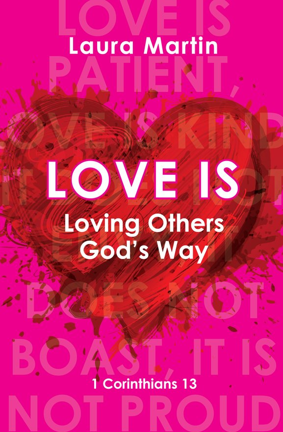 Love Is, Loving Others God's Way