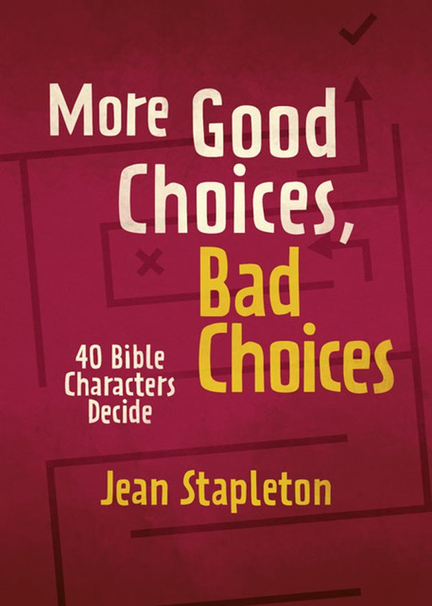 More Good Choices, Bad Choices, Bible Characters Decide