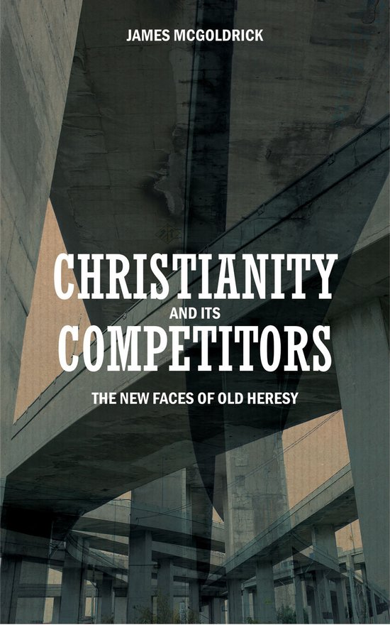 Christianity and its Competitors, The new faces of old heresy