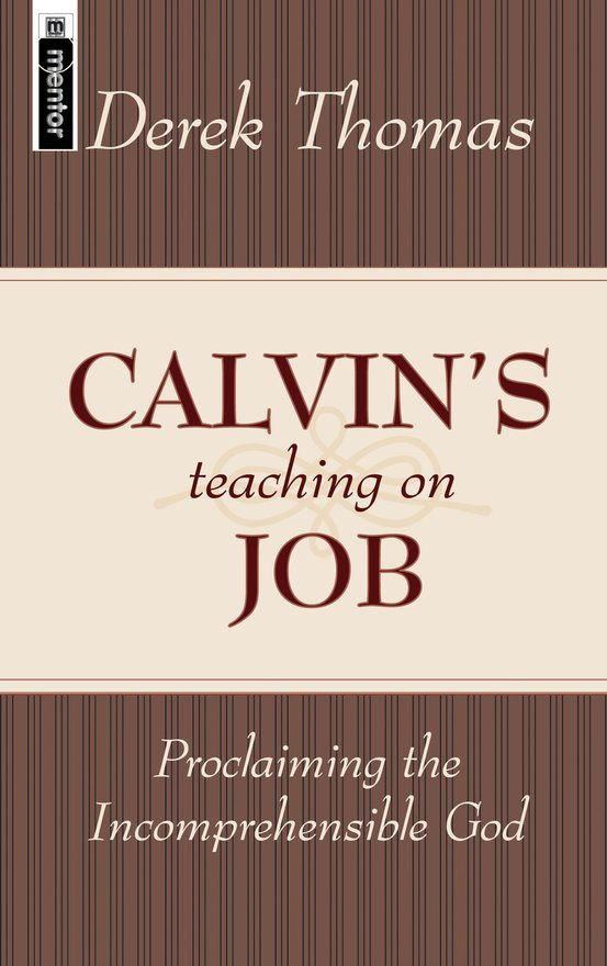 Calvin's Teaching on Job, Proclaiming the Incomprehensible God