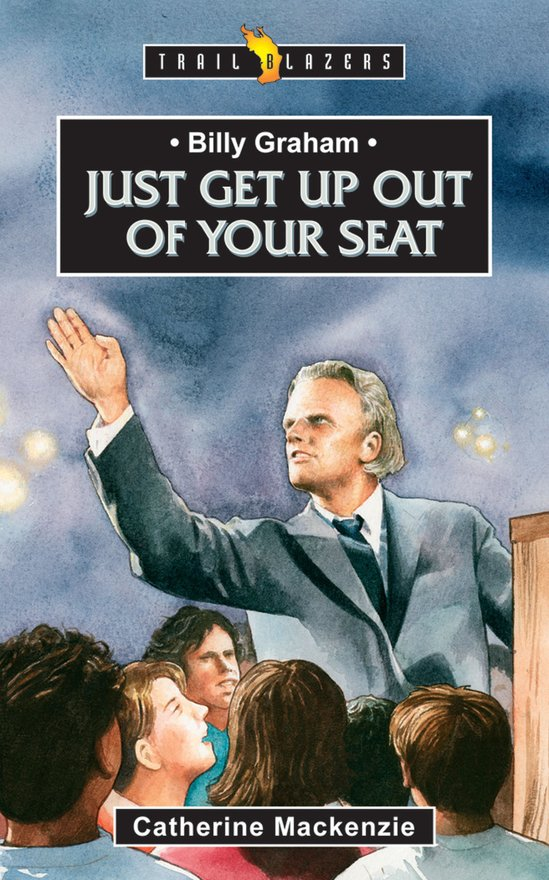 Billy Graham, Just get up out of your Seat
