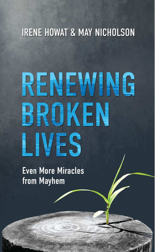 Renewing Broken Lives, Even More Miracles from Mayhem