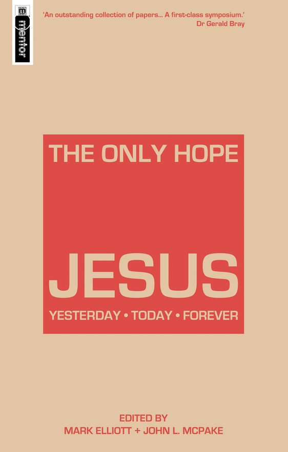 The Only Hope – Jesus, Yesterday – Today – Forever