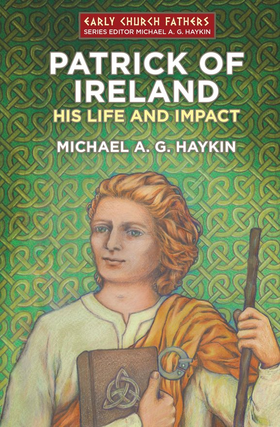 Patrick of Ireland, His Life and Impact