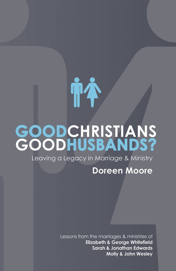 Good Christians, Good Husbands?, Leaving a Legacy in Marriage and Ministry