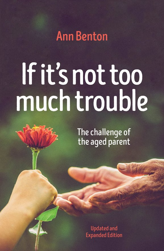 If It's Not Too Much Trouble - 2nd Ed., The Challenge of the Aged Parent