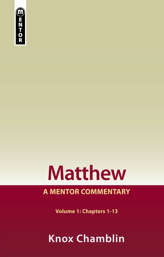Matthew Volume 1 (Chapters 1-13), A Mentor Commentary