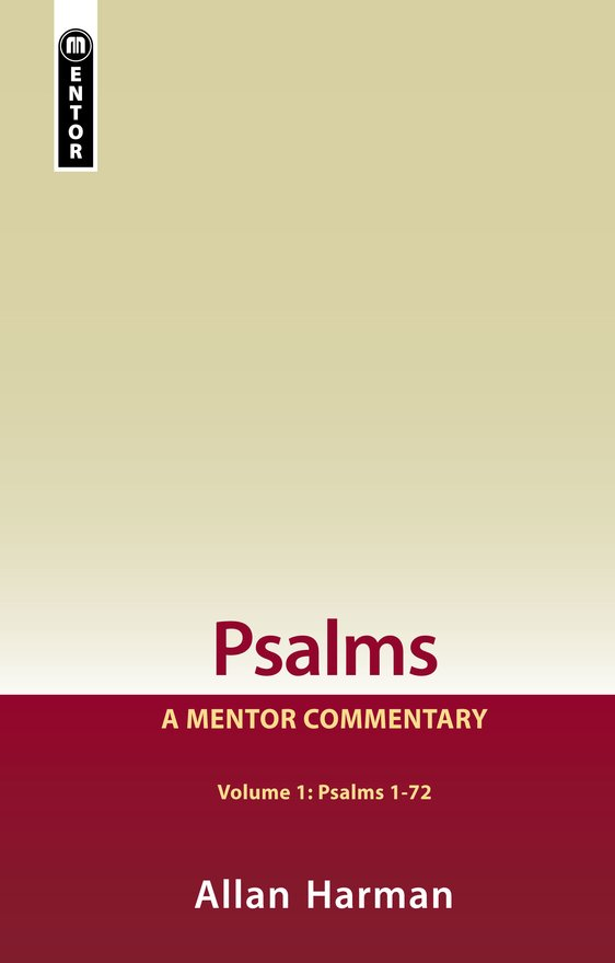 Psalms Volume 1 (Psalms 1-72), A Mentor Commentary