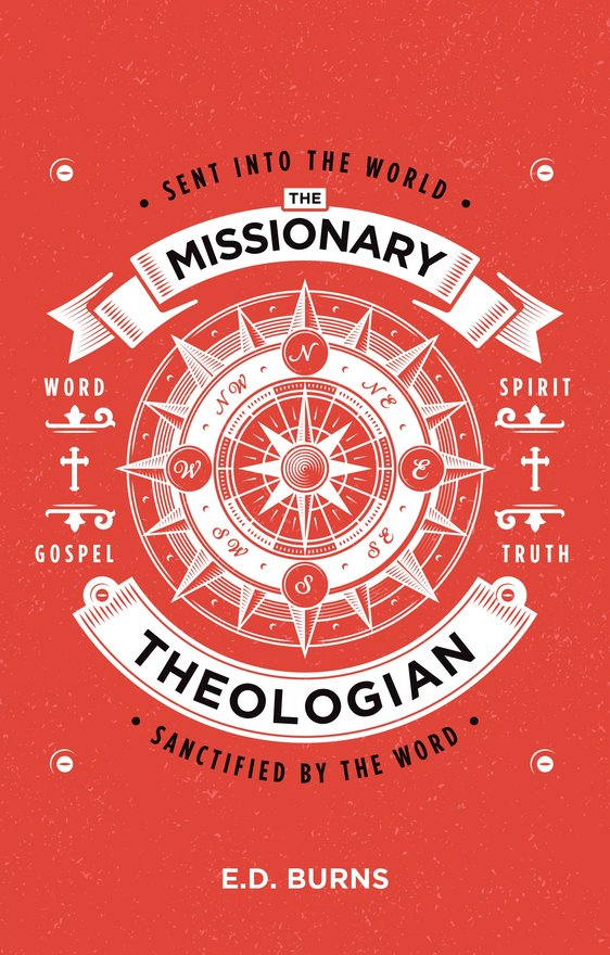 The Missionary–Theologian, Sent into the World, Sanctified by the Word