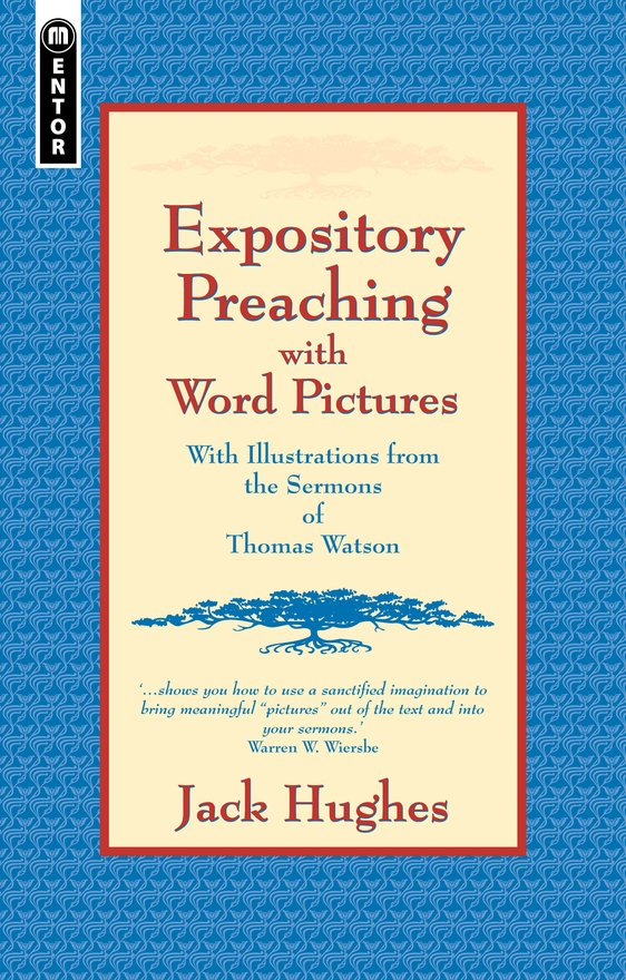 Expository Preaching With Word Pictures, With Illustrations from the Sermons of Thomas Watson