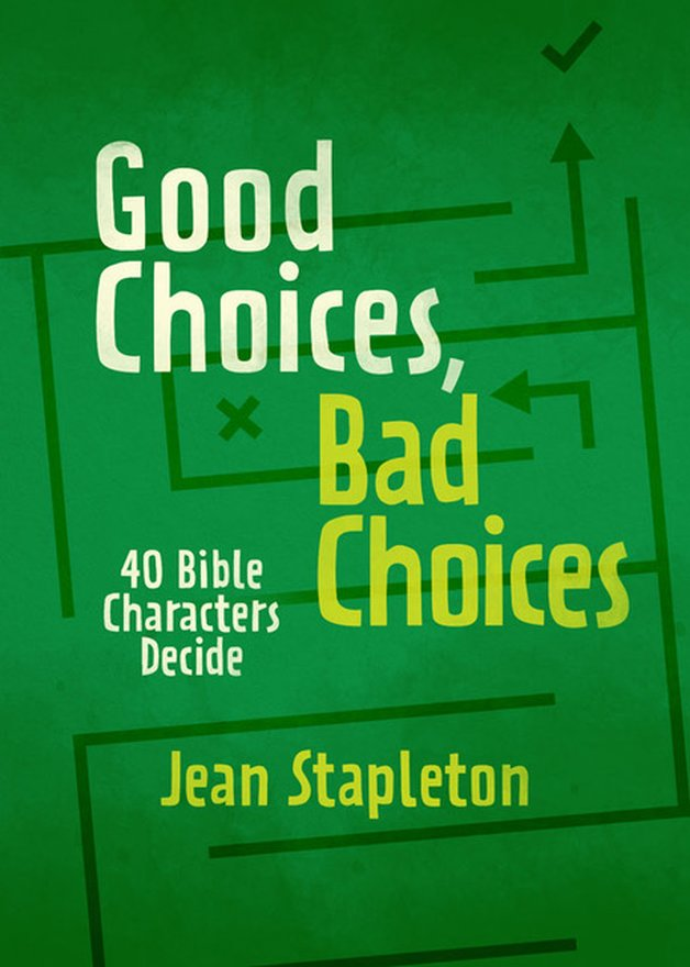 Good Choices, Bad Choices, Bible Characters Decide