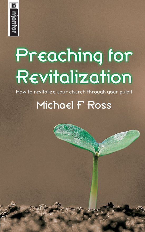 Preaching for Revitalization, How to revitalise your church through your pulpit