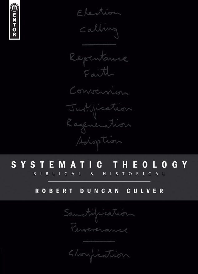 Systematic Theology, Biblical and Historical