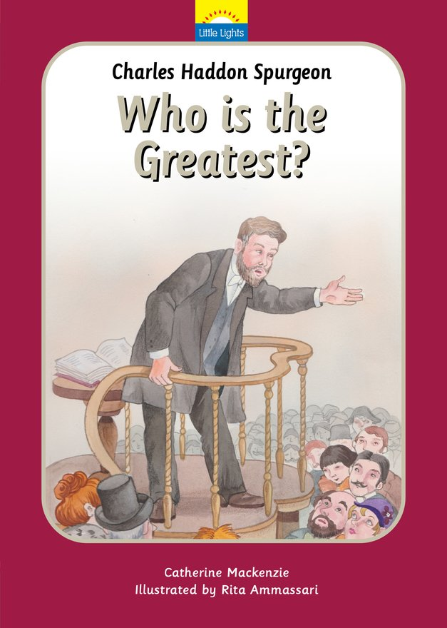 Charles Spurgeon,  Who Is the Greatest?