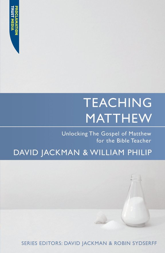 Teaching Matthew, Unlocking the Gospel of Matthew for the Bible Teacher