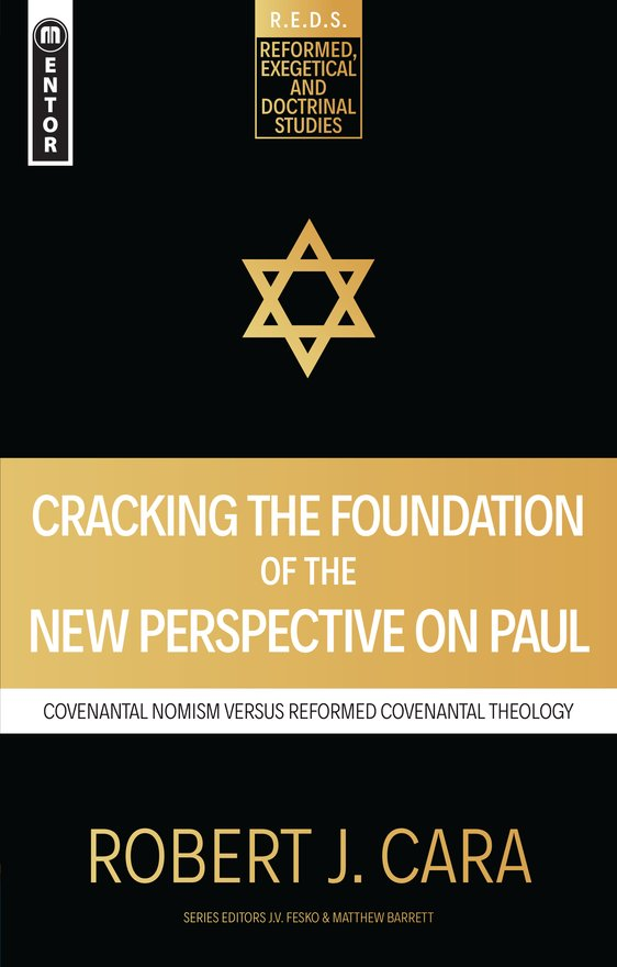 Cracking the Foundation of the New Perspective on Paul, Covenantal Nomism versus Reformed Covenantal Theology