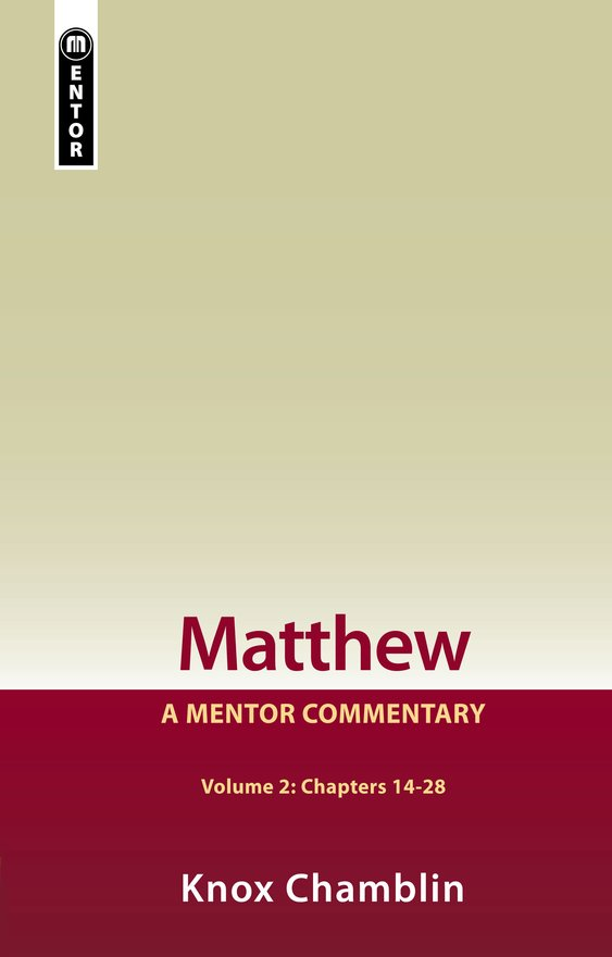 Matthew Volume 2 (Chapters 14-28), A Mentor Commentary