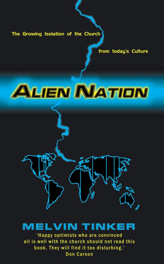 Alien Nation, The Growing Isolation of the Church from today's Culture