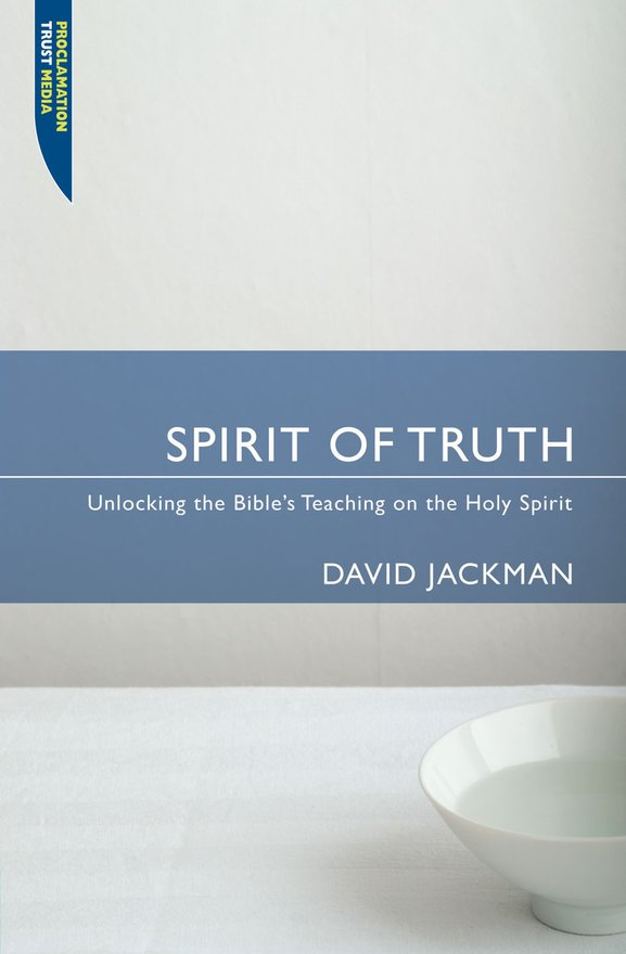 Spirit of Truth, Unlocking the Bible's Teaching on the Holy Spirit