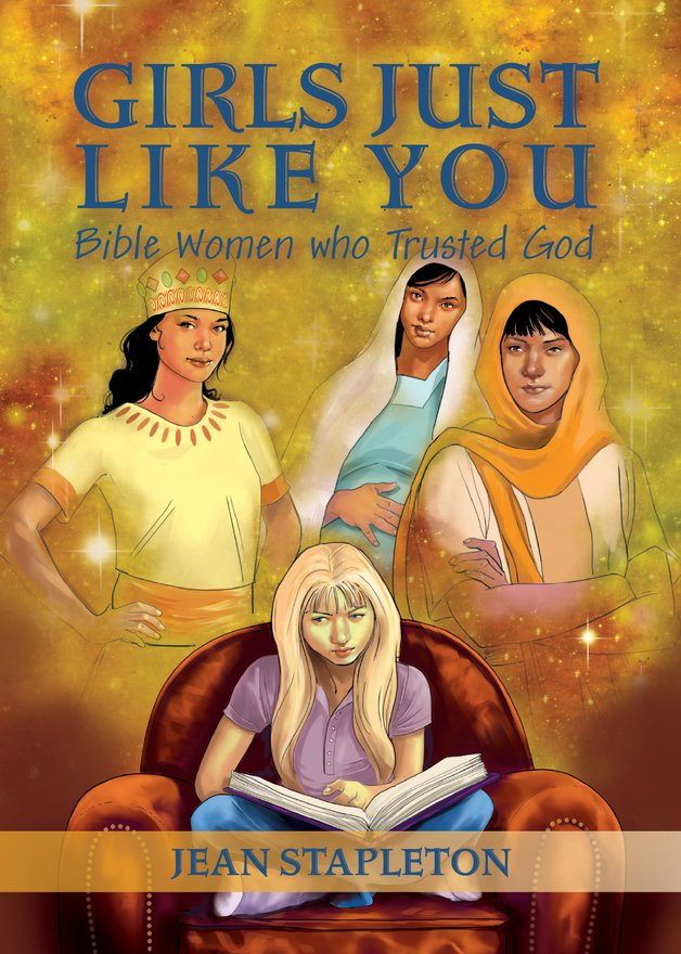 Girls Just Like You, Bible Women who Trusted God