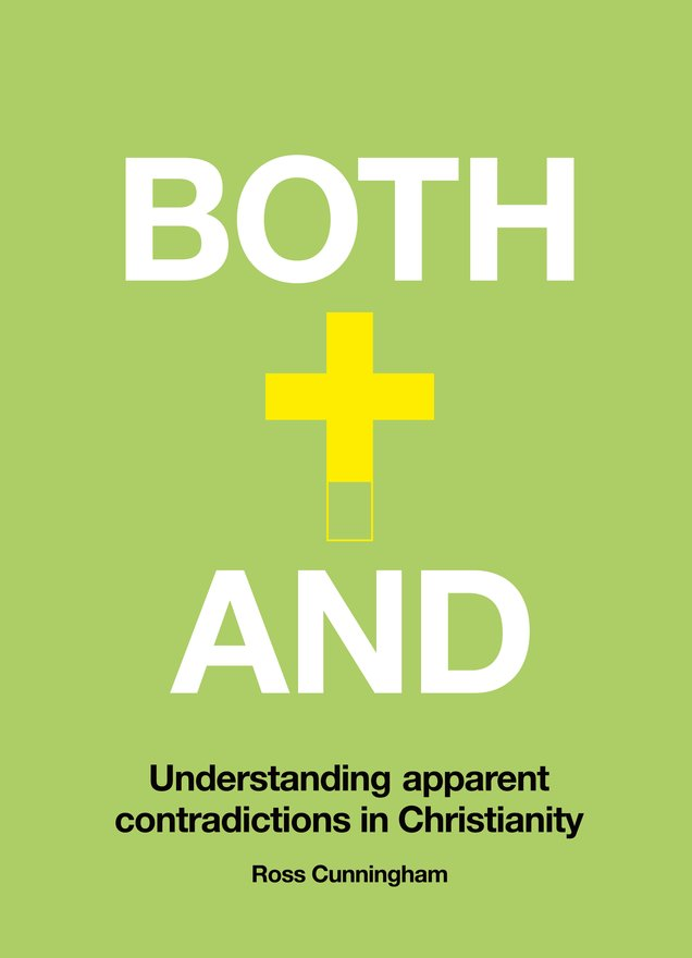 Both–And, Understanding Apparent Contradictions in Christianity
