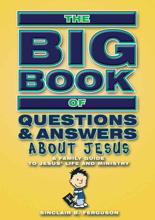 Big Book of Questions & Answers About Jesus, A Family Guide to Jesus' life and ministry