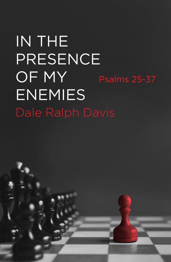 In the Presence of My Enemies, Psalms 25–37