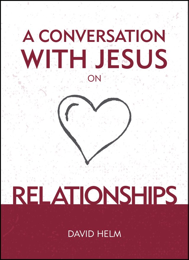 A Conversation With Jesus… on Relationships