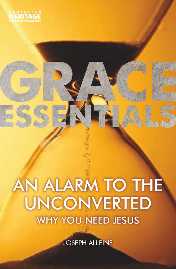 An Alarm to the Unconverted, Why You Need Jesus