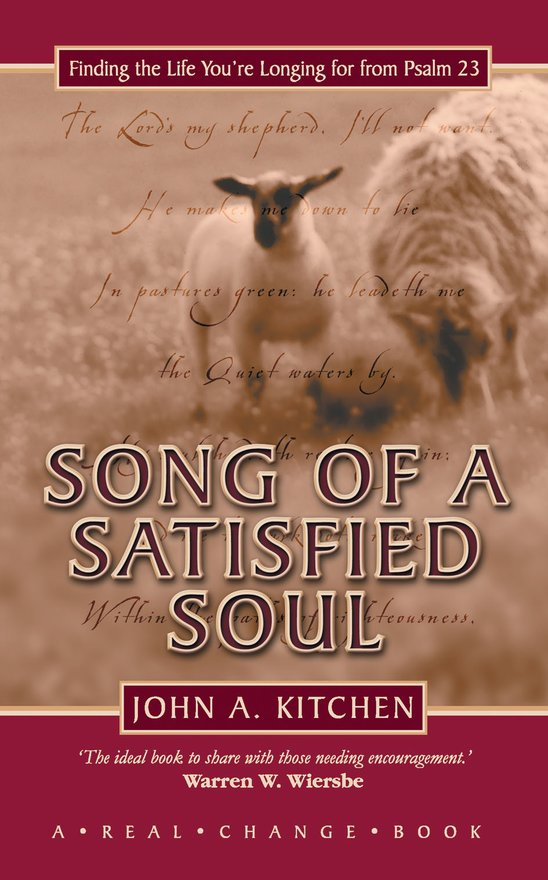 Song of a Satisfied Soul, Finding the Life You're Longing for from Psalm 23