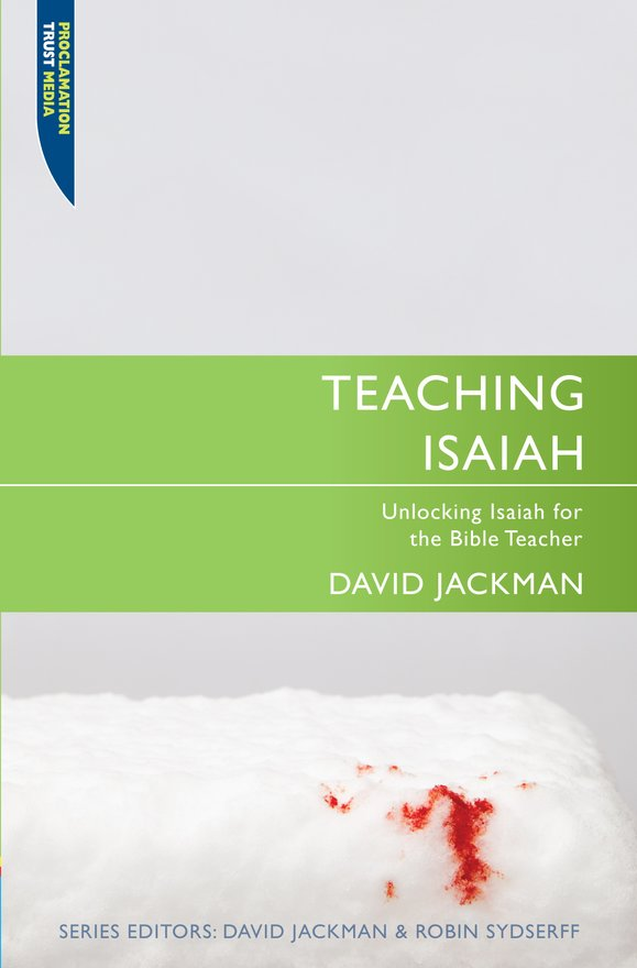Teaching Isaiah, Unlocking Isaiah for the Bible Teacher