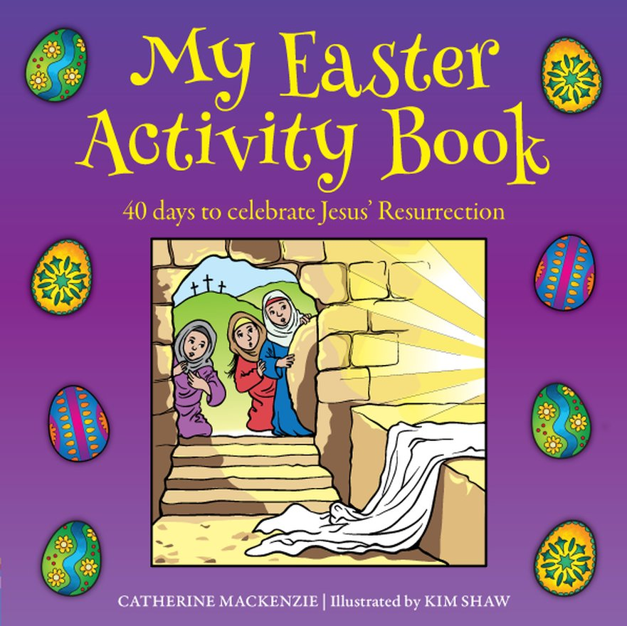 My Easter Activity Book, 40 Days to Celebrate Jesus' Resurrection