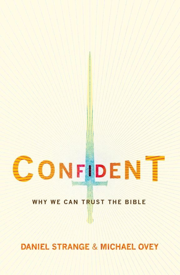 Confident, Why we can trust the Bible