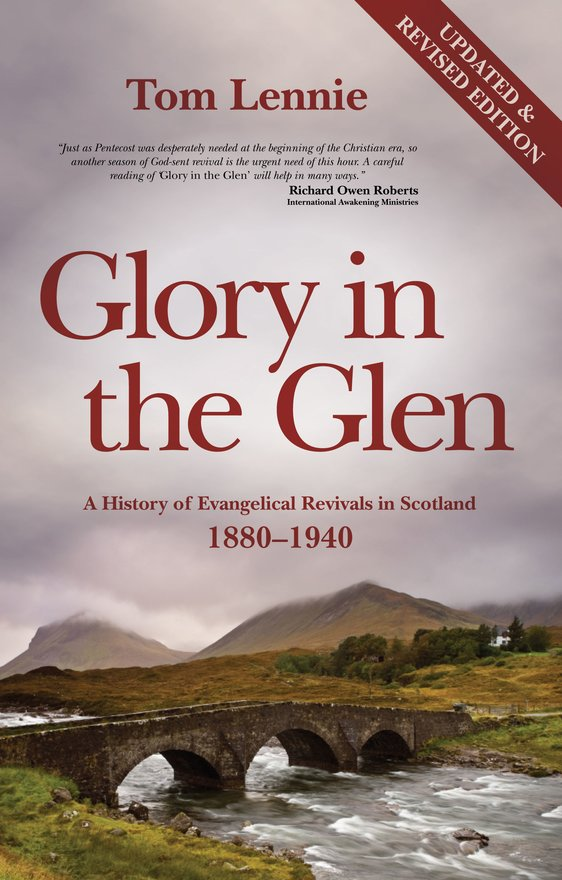 Glory in the Glen, A History of Evangelical Revivals in Scotland 1880-1940