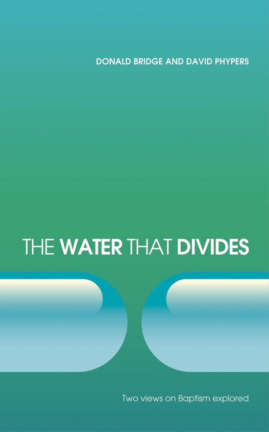 The Water that Divides, Two views on Baptism Explored