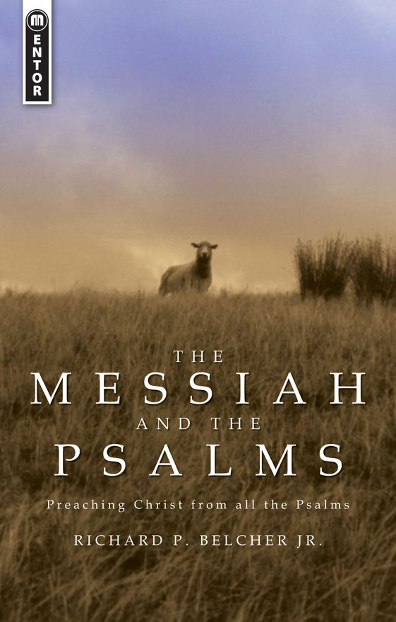 The Messiah and the Psalms, Preaching Christ from all the Psalms