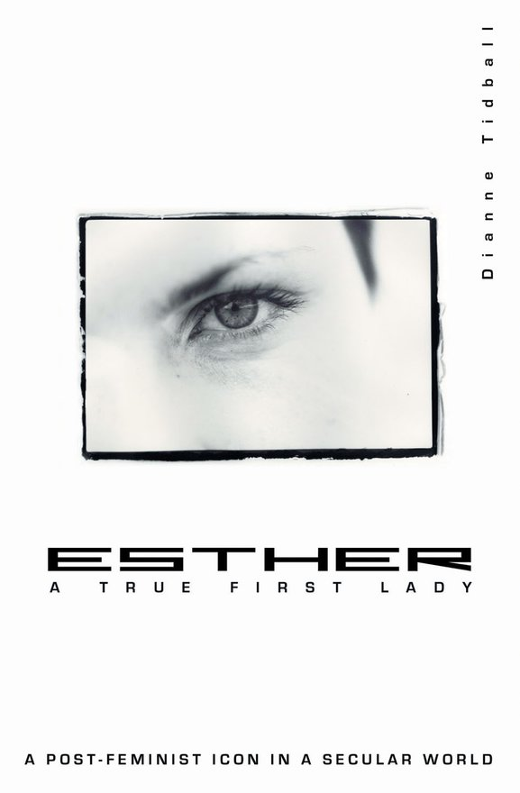 Esther, A True First Lady, A post-feminist icon in a secular world