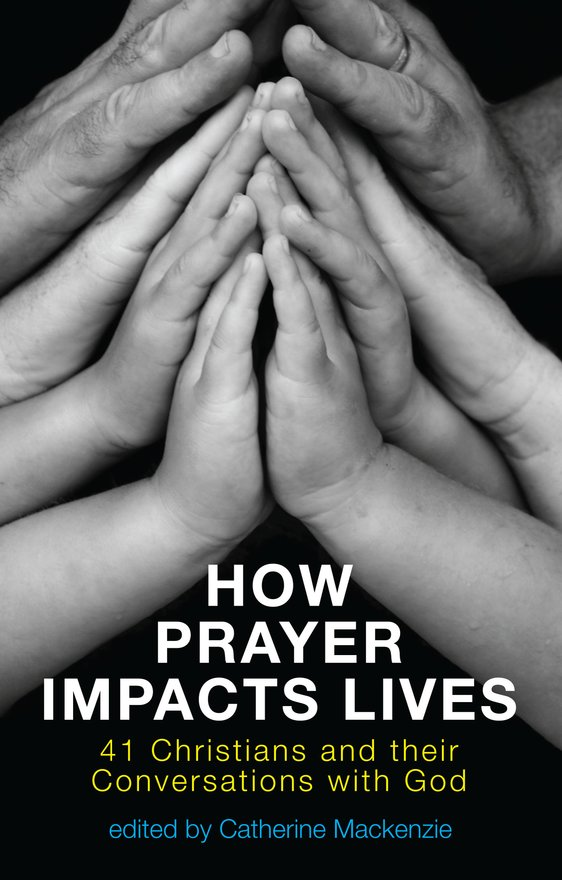 How Prayer Impacts Lives, 41 Christians and their Conversations with God