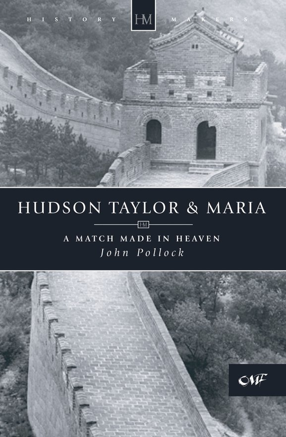 Hudson Taylor & Maria, A Match Made in Heaven