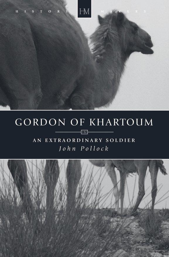 Gordon of Khartoum, An Extraordinary Soldier