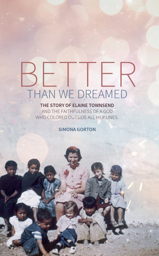 Better Than We Dreamed, The Story of Elaine Townsend