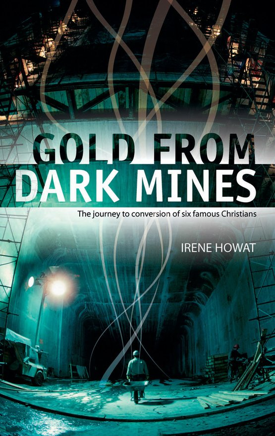 Gold From Dark Mines, The journey to conversion of six famous Christians