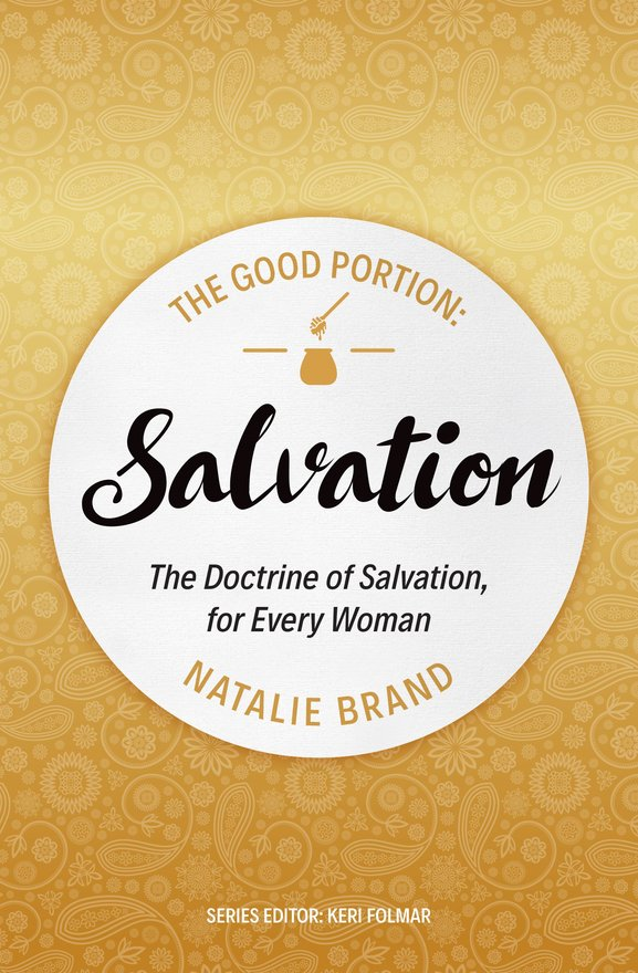 The Good Portion – Salvation, The Doctrine of Salvation, for Every Woman